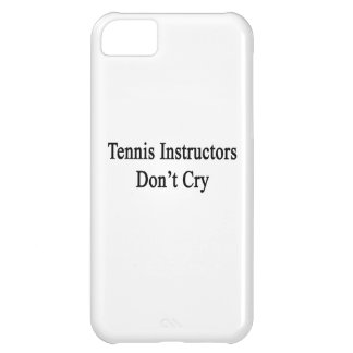 Tennis Instructors Don't Cry Cover For iPhone 5C