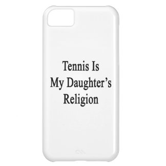 Tennis Is My Daughter's Religion Case For iPhone 5C