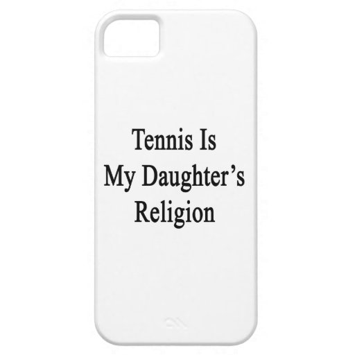 Tennis Is My Daughter's Religion iPhone 5 Cover