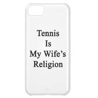 Tennis Is My Wife's Religion iPhone 5C Cases