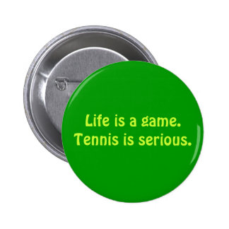 """Tennis is Serious"" Button"