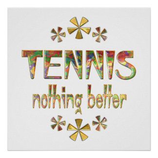 TENNIS Nothing Better Poster