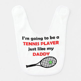 Tennis Player Like My Daddy Bib