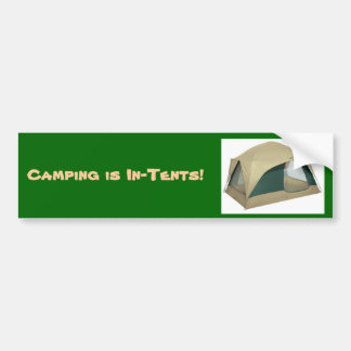 tent, Camping is In-Tents! - Customized Bumper Sticker