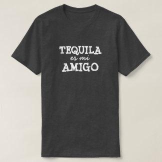 TEQUILA es mi AMIGO T-Shirt