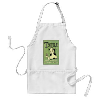 Tequila - Helping Women Lower Their Standards for Aprons