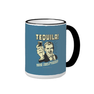 Tequila: Hugged Your Toilet Today Mugs