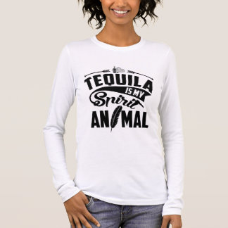 Tequila is my Spirit Animal Long Sleeve T-Shirt