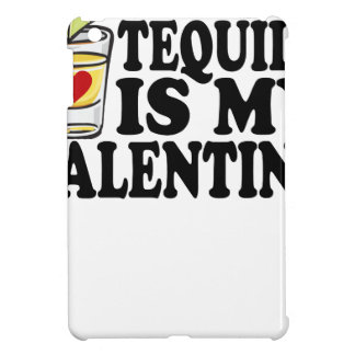 TEQUILA IS MY VALENTINE FUNNY SHIRT . iPad MINI CASE