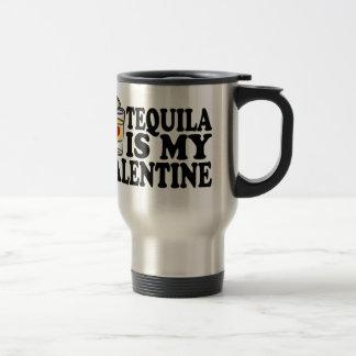 TEQUILA IS MY VALENTINE FUNNY SHIRT . TRAVEL MUG