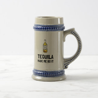 Tequila Made Me Do It Beer Stein