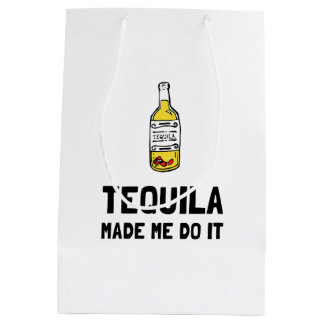 Tequila Made Me Do It Medium Gift Bag