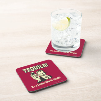Tequila: Special Kind of Stupid Drink Coasters