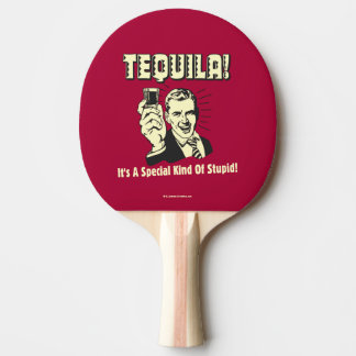 Tequila: Special Kind of Stupid Ping Pong Paddle