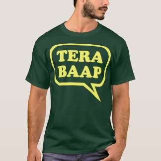 Tera Baap - Desi T-Shirt
