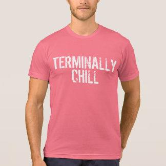 Terminally Chill Tshirt