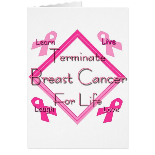 Terminate Breast Cancer For Life Greeting Cards