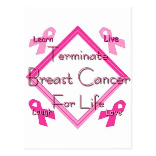 Terminate Breast Cancer For Life Postcards