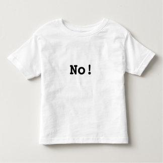 Terrible Toddler T's: No! Toddler T-Shirt