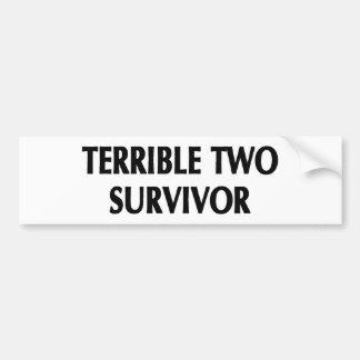 Terrible Two Survivor Bumper Stickers