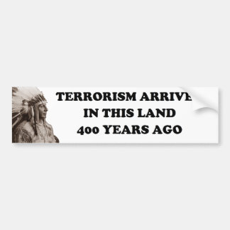 Terrorism In The Land Bumper Sticker