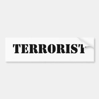 TERRORIST BUMPER STICKER