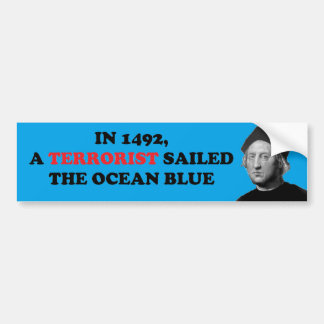 Terrorist Sailed The Ocean Blue Bumper Sticker