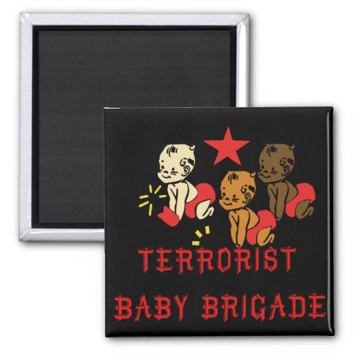 Terrorists Babies Refrigerator Magnet