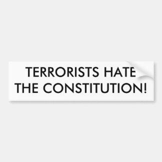 TERRORISTS HATE THE CONSTITUTION! BUMPER STICKER