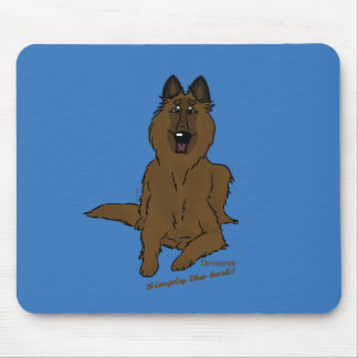 Tervueren - Simply the best! Mouse Pad