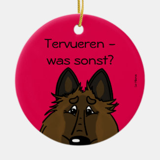 Tervueren - which otherwise? ceramic ornament