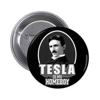 Tesla Is My Homeboy 6 Cm Round Badge