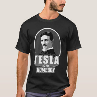 Tesla Is My Homeboy   atheist shirt