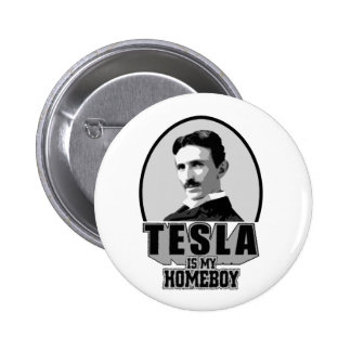 Tesla Is My Homeboy Pinback Button