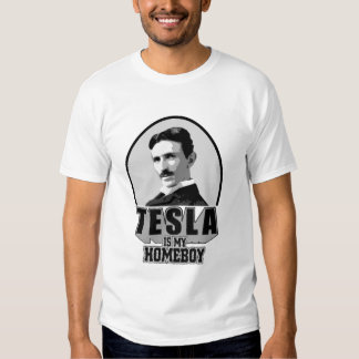 Tesla Is My Homeboy T Shirt