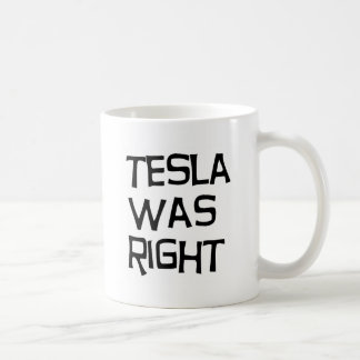 Tesla was right coffee mug
