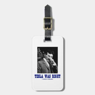 Tesla Was Right (Nikola Tesla) Luggage Tag
