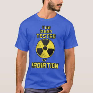Tested for Radiation Shirt