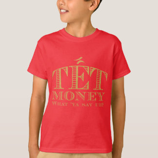 Tet Money T-Shirt