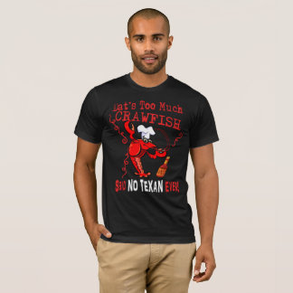 TEXAN CRAWFISH BOIL SEASON FUNNY T-SHIRT