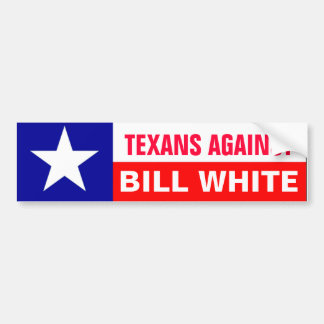 Texans against Bill White Bumper Sticker