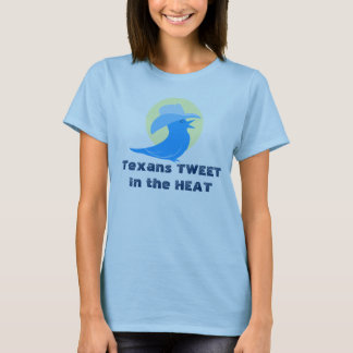 Texans TWEETin the HEAT T-Shirt