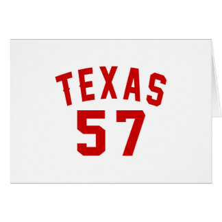 Texas 57 Birthday Designs Card