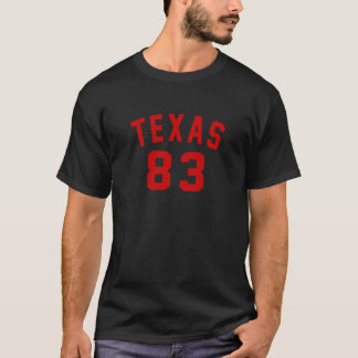 Texas 83 Birthday Designs T-Shirt