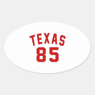 Texas 85 Birthday Designs Oval Sticker