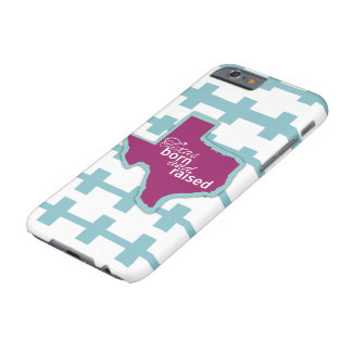Texas Born & Raised - iPhone 6 Case