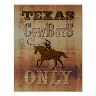 Texas~ Cowboys Only Poster