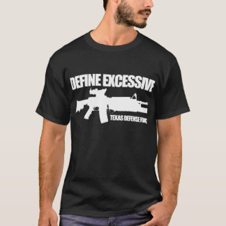 "Texas Defense Force ""Define Excessive"" Dark T-Shirt"