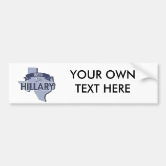 TEXAS FOR HILLARY -.png Bumper Sticker