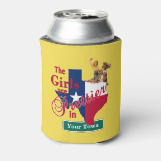 Texas Girls Are Prettier In (CUSTOM NAME) Can Cooler